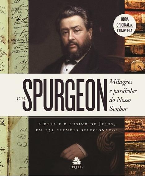 Livro C. H.spurgeon - Milagres E Parábolas Do Nosso Senhor
