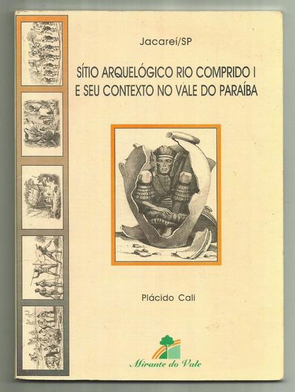 Sítio Arqueológico Rio Comprido 1 - Plácido Cali