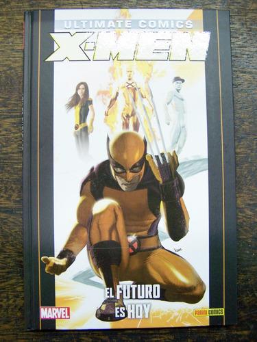 Ultimate X-men * El Futuro Es Hoy * Panini