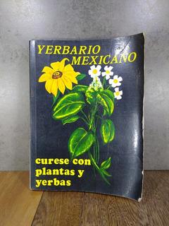 L1854 Yerbario Mexicano Luis G Cabrera Curese Con Plantas Y