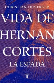 Vida De Hernán Cortés: La Espada Y La Pluma (2 Originales)