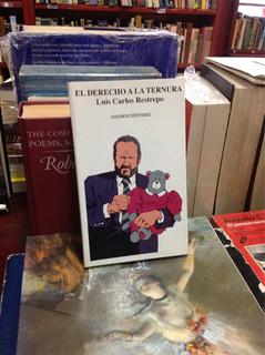 El Derecho A La Ternura. Luis Carlos Restrepo. Arango Ed.