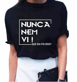 fc086b869 Blusa Nunca Nem Vi - Camisetas e Blusas para Feminino no Mercado ...