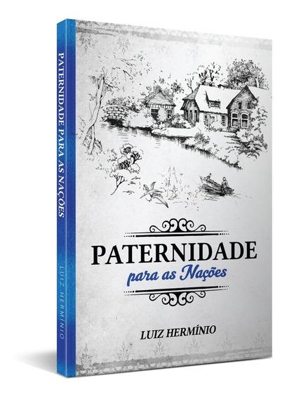 Livro - Paternidade Para As Nações - Luiz Hermínio