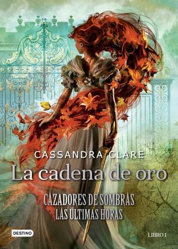 Cadena De Oro - Cazadores De Sombras - Cassandra Clare