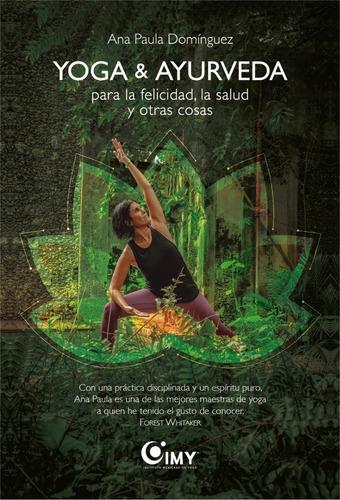 Imagen 1 de 1 de Yoga & Ayurveda Para La Felicidad, La Salud Y Otras Cosas