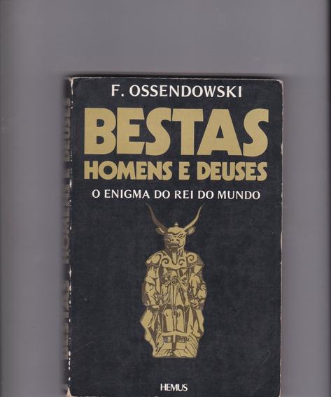 Bestas Homens E Deuses - F.ossendowski