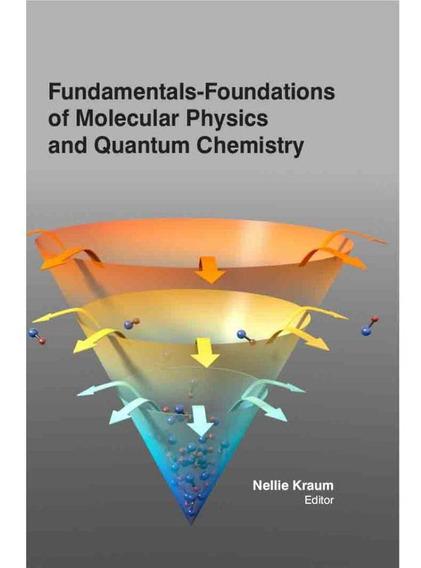 Fundamentals - Foundations Of Molecular Physics And Quantum