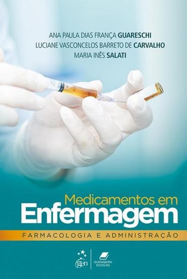 Medicamentos Em Enfermagem Farmacologia E Administracao - Gu
