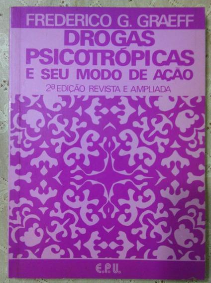 Drogas Psicotrópicas E Seu Modo De Ação 2ª. Edição