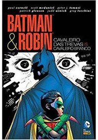 Batman E Robin: Cavaleiro Das Trevas Vs. Cavaleiro Branco