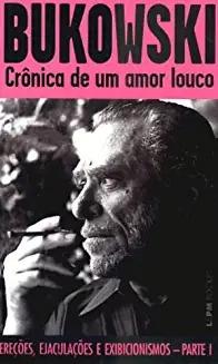 Crônica De Um Amor Louco Charles Bukowski