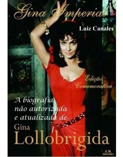 Imagem 1 de 1 de Gina Imperial - Livro - Luiz Canales - Gina Lollobrigida