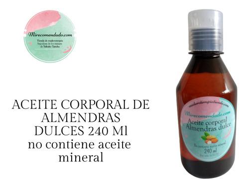 Aceite Corporal De Almendras Dulce 100% Origen Vegetal 240ml