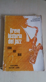 Breve Historia Del Jazz - Charles Boeckman - Em Bom Estado