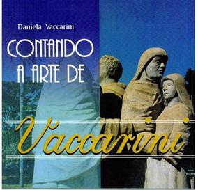 Livro Contando A Arte De: Vaccarini - Daniela Vaccarini