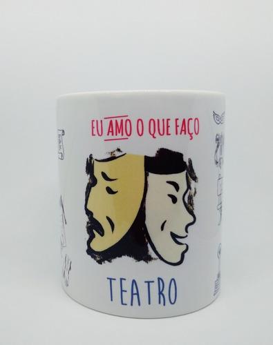 Caneca Personalizada Profissão  Teatro - Ator - Atriz - Peça