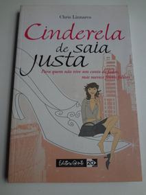 Livro Cinderela De Saia Justa Chris Linnares