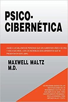 Psico Cibernetica (spanish Edition)