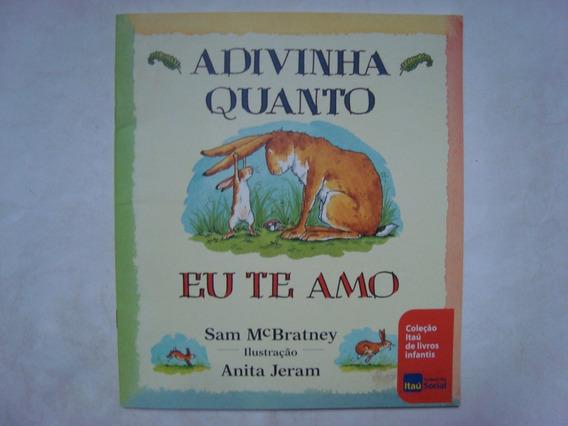 Livro Adivinha Quanto Eu Te Amo - Sam Mcbratney