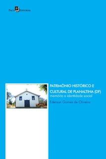 Patrimonio Historico E Cultural De Planaltina (df)