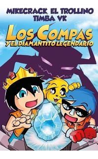 Compas Y El Diamantito Legendario,los - Mikecrack-el Trol...