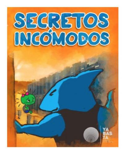 Imagen 1 de 1 de Secretos Incomodos (cuento Y Consejos Para Padres)