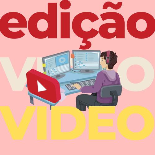 Imagem 1 de 1 de Edição De Vídeos
