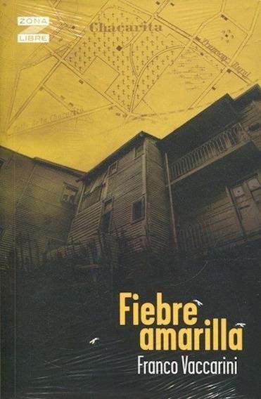 Fiebre Amarilla - Franco Vaccarini - Zona Libre