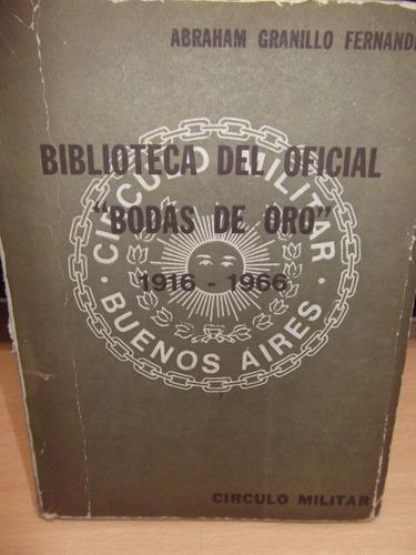 Biblioteca Del Oficial - Bodas De Oro - Granillo Fernandez