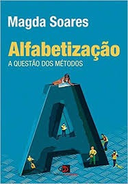 Alfabetização: A Questão Dos Metodos Magda Soares