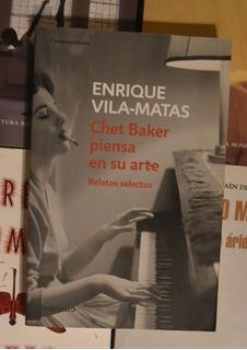 Enrique Vila Matas Chet Baker Piensa Su Arte - Impecable