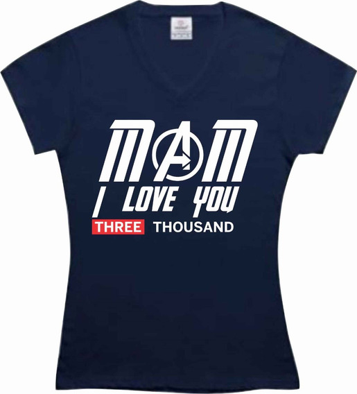 Playera Avengers Ironman Mom I Love You 3000 Endgame Mamá