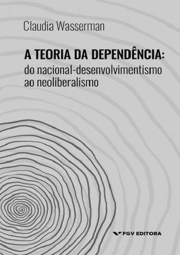 Imagem 1 de 1 de Teoria Da Dependencia, A - Do Nacional-desenvolvimento Ao