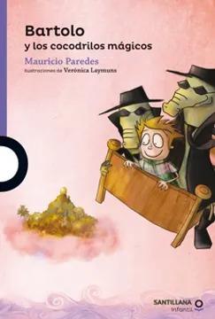 Bartolo Y Los Cocodrilos Magicos / Mauricio Paredes