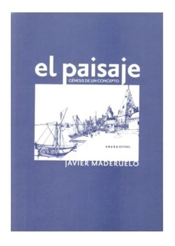 El Paisaje, Javier Maderuelo, Ed. Abada