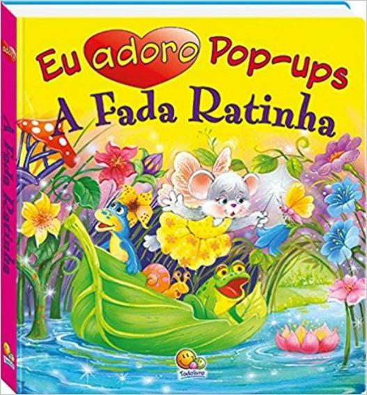 Livro Eu Adoro Pop-ups A Fada Ratinha Todo Livro