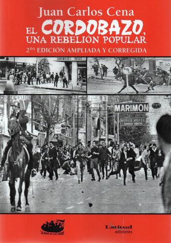Imagen 1 de 1 de El Cordobazo Una Rebelión Popular Juan C. Cena (nl)