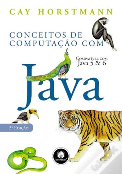 Conceitos De Computação Com Java: Compatível Com Java 5 & 6