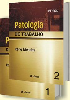 Patologia Do Trabalho - 2 Volumes - 3ª Edicao