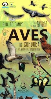 Aves De Córdoba Y Centro De Argentina Guía De Campo Narosky