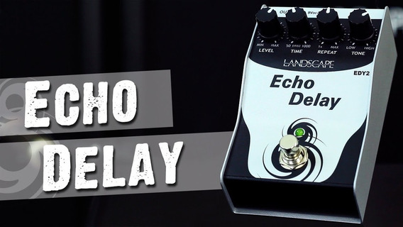 Pedal Landscape Echo Delay Edy 2 P/ Guitarra