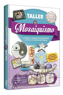 Libro Taller De Mosaiquismo · Arte Y Decoración Con Mosaicos