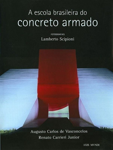 Imagem 1 de 2 de A Escola Brasileira Do Concreto Armado - Lamberto Scipioni