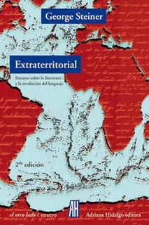 Extraterritorial - Ensayos Sobre Literatura, Steiner, Ed. Ah