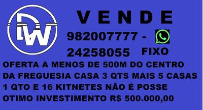 Centro Freguesia Casa 3 Qts +5 Casas 1 Qto + 16 Kitnetes