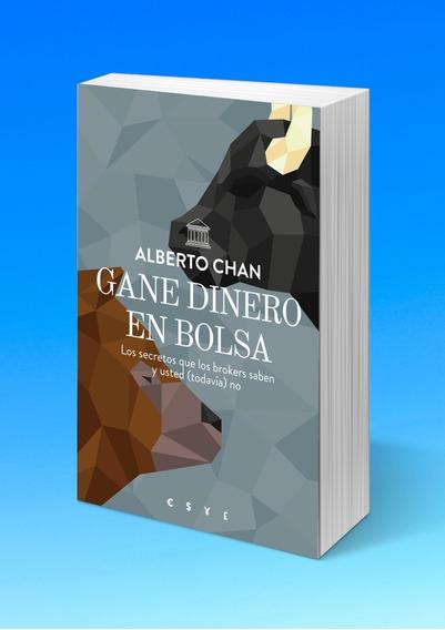 Alberto Chan - Gane Dinero En La Bolsa