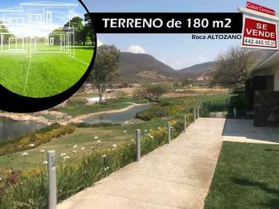 Se Vende Terreno En Altozano De 180 M2 Roca, De Oportunidad !!