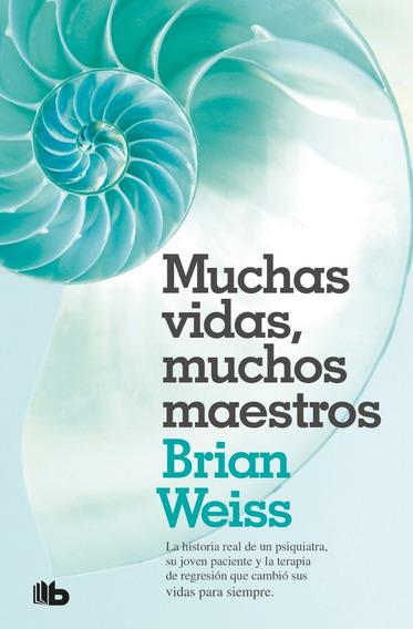 Muchas Vidas, Muchos Maestros - Brian Weiss - Vergara