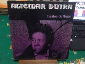 Lp Altermar Dutra - Restos Do Amor - Original